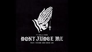 Ty Dolla ign Don 39 t Judge Me feat