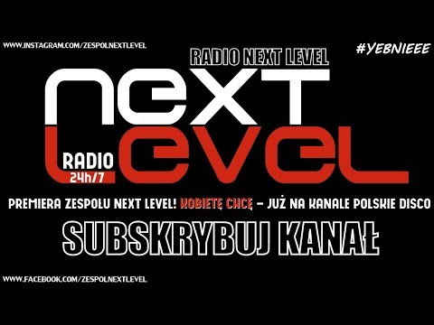 Radio Next Level - Disco/Club/Pop ! Baw się razem z Nami