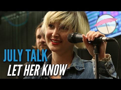 July Talk - Let Her Know (Live at the Edge)