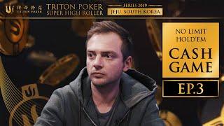 NLH Cash Game Episode 3 - Triton Poker SHR Jeju 2019