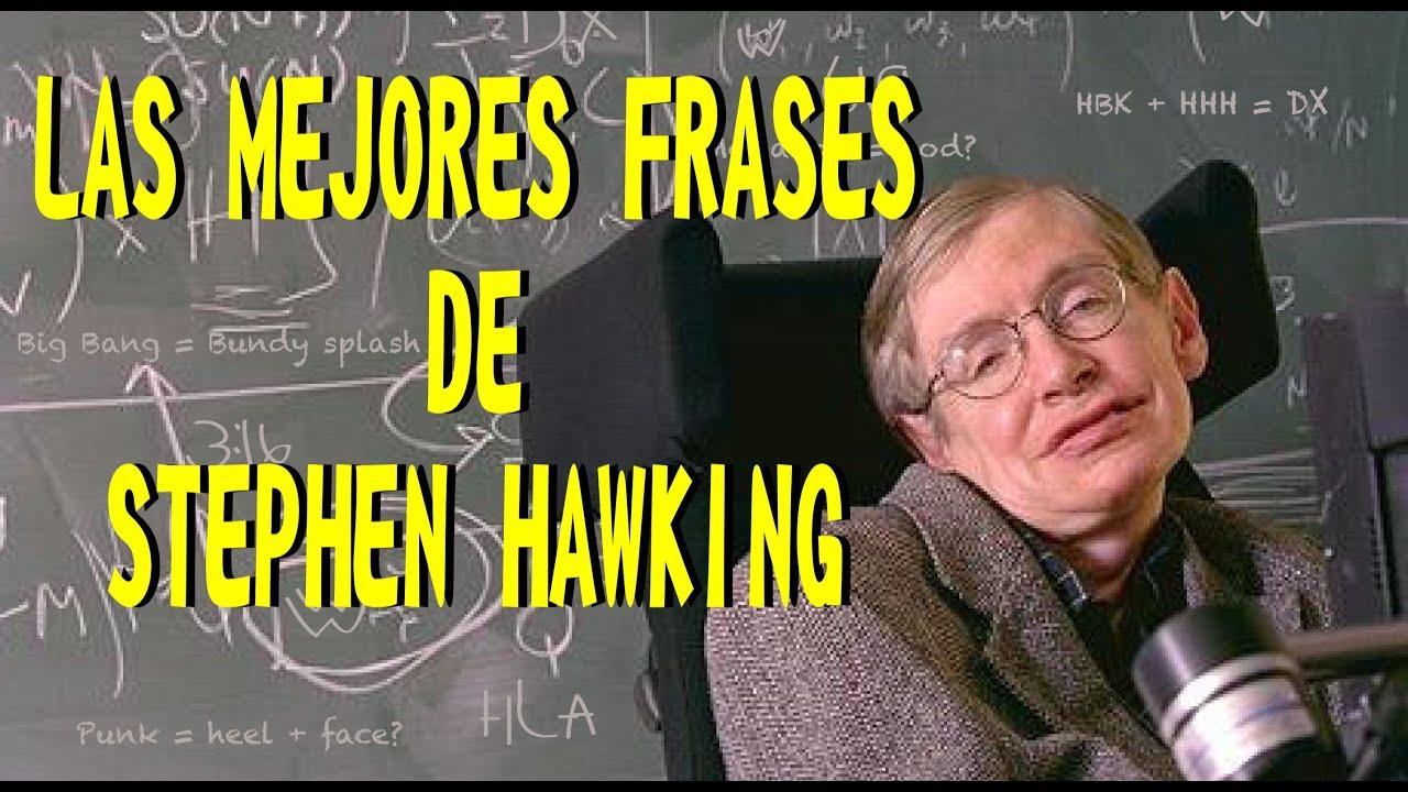 Las Mejores Frases De Stephen Hawking Youtube