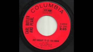 Carl Butler And Pearl - Just Thought I