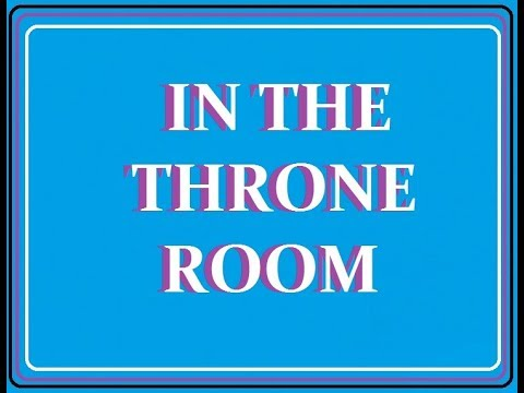 In The Throne Room  444hz
