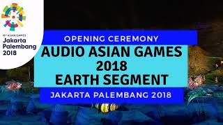 [Audio] OPENING CEREMONY ASIAN GAMES 2018 - EARTH SEGMENT