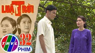 image Luật trời - Tập 32[4]: Tiến hứa sẽ nuôi Trang suốt đời nếu bà cắt đứt với ông Được