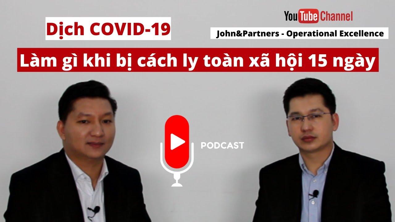 Podcast – Làm gì khi bị cách ly toàn xã hội 15 ngày | John&Partners