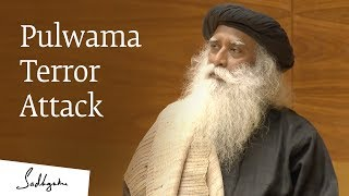 Pulwama  Attack - Sadhguru Speaks