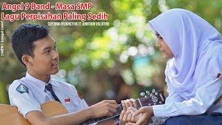 Angel 9 Band - Masa SMP - Lagu perpisahan paling sedih [SMPN 1 Srengat cover]