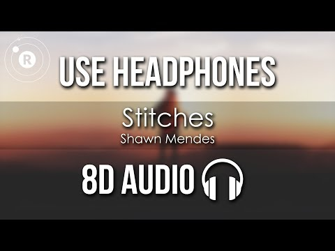 Shawn Mendes - Stitches (8D AUDIO)
