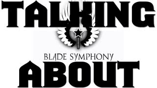 Talking About Blade Symphony