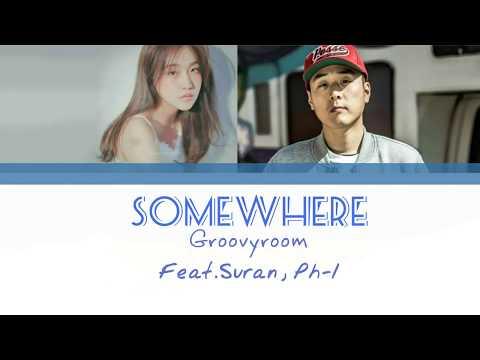GroovyRoom (그루비룸) - 어디쯤에(Somewhere) (Feat. Suran, pH-1)(Color Coded Han|Rom|Eng Lyrics)