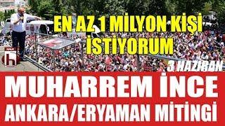 Muharrem İnce Ankara / Eryaman mitingi - İnce: Bu prova, 1 milyon kişi bekliyorum