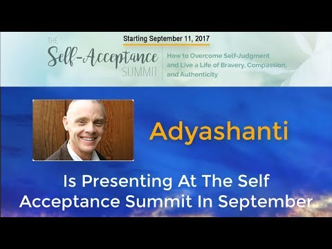 Adyashanti is Presenting at The Self Acceptance Summit