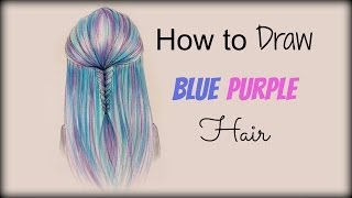 Drawing Tutorial ❤ How to draw and color Blue Purple Hair