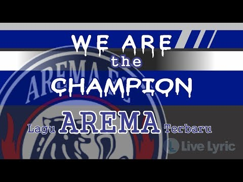WE ARE THE CHAMPION-Official Lirik (Lagu Arema Baru 2018)