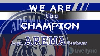we are the champion official lirik lagu arema baru 2018