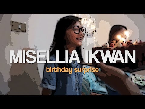 PIKUVLOG #10 - MISELLIA IKWAN BIRTHDAY SURPRISE