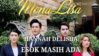 (OST MonaLisa) Hannah Delisha - Esok Masih Ada