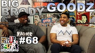 F.D.S #68 - BIG BRODY & GOODZ - GOODZ OPEN UP ABOUT HIS FIGHT ON STAGE
