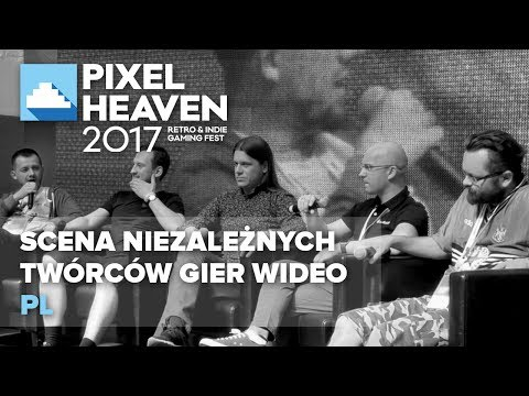Scena niezależnych twórców gier wideo @ Pixel Heaven 2017 (pl)