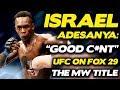 "Israel Adesanya Predicts ""Starching"" of Marvin Vettori at UFC on FOX 29, Talks Good C*nt Shirts!"