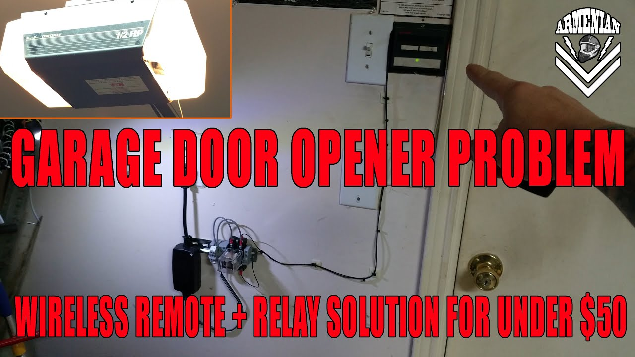Garage Door Opener Problem Wireless Remote Relay Solution Under