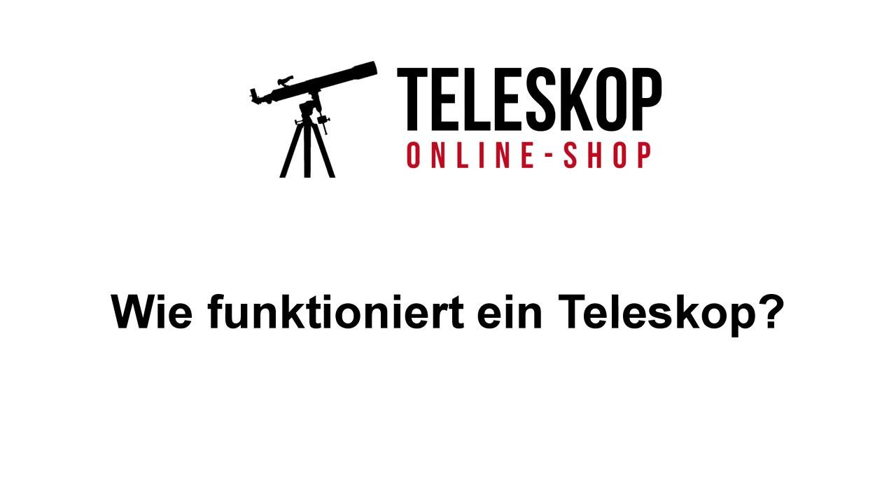 Teleskop Online Shop Wie Funktioniert Ein Teleskop Youtube
