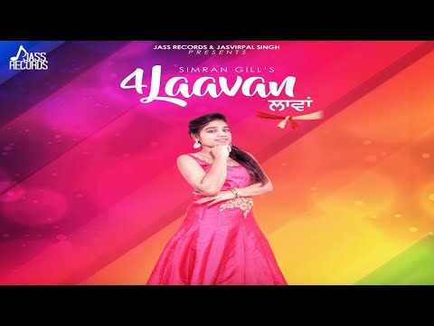 4 Laavan | (Full HD ) | Simran Gill | New Punjabi Songs 2018 | Latest Punjabi Songs 2018
