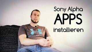 Sony Alpha APPS installieren - 4 Schritte (A6000, A7, A6300...)