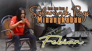 Download Febian    SALAMAIK PAGI MINANGKABAU    Karya AGUS TAHER