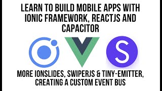 More Slides Using Ionic Framework with VueJS, SwiperJS and Tiny-Emitter Creating A Custom Event-Bus