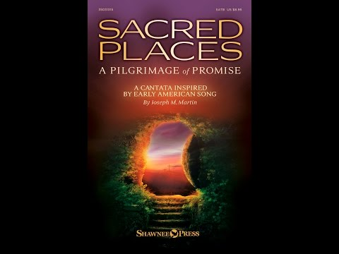 SACRED PLACES (A PILGRIMAGE OF PROMISE) - Joseph M. Martin