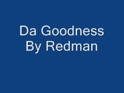 Da Goodness By Redman