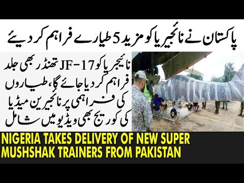 Nigeria Takes Delivery Of New Super Mushshak Trainers From Pakistan