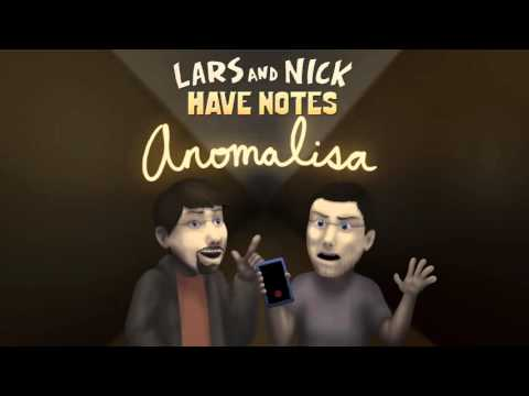 Lars and Nick Have Notes - E04 - Anomalisa