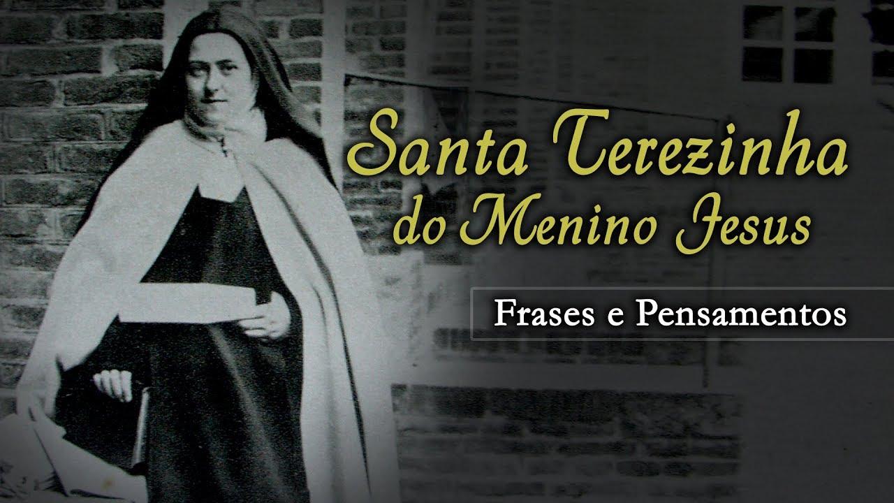 Santa Terezinha Do Menino Jesus Frases E Pensamentos Arautos Do