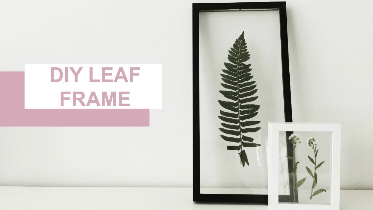 DIY PRESSED LEAF FRAME - YouTube