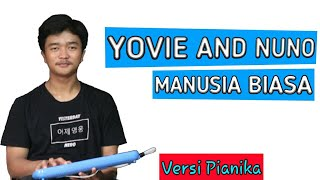 Yovie And Nuno - Manusia Biasa | Versi Pianika