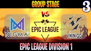 Nigma vs Vikin.gg Game 3 | Bo3 | Group Stage Epic League Division 1 | Dota 2 Live