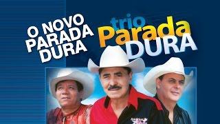 Trio Parada Dura -  O novo parada dura
