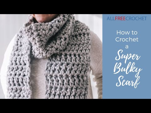 How to Crochet a Super Bulky Scarf