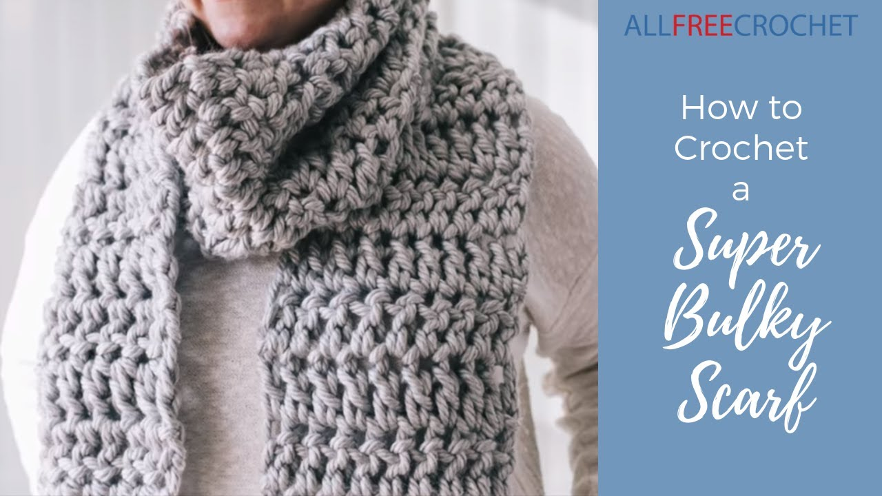 How To Crochet A Super Bulky Scarf Youtube