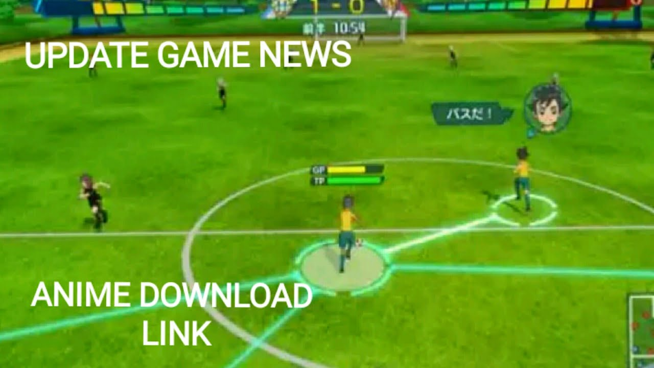 NEW INAZUMA ELEVEN ARES GAME FOR Androidpc News UPDATE With ANIME DOWNLOAD LINK