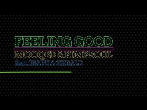 Feeling Good - Mooqee & Pimpsoul ft Bianca Gerald (official Video)