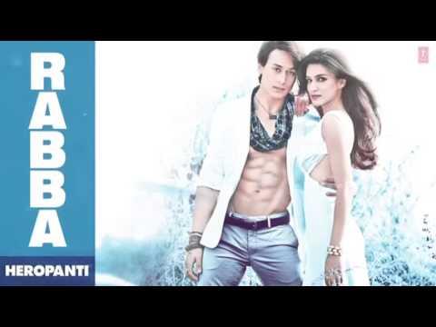 Heropanti Rabba Full Audio Song | Mohit Chauhan | Tiger Shroff | Kriti Sanon