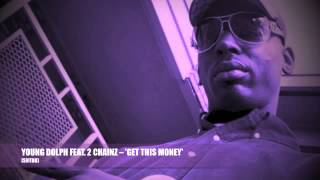 YOUNG DOLPH FEAT. 2 CHAINZ -- GET THIS MONEY [SLOW