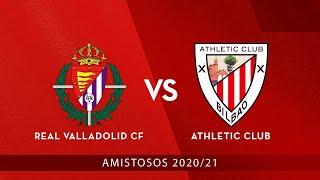 🔴 LIVE - Real Valladolid CF vs Athletic Club ⚽ Amistosos 2020/21