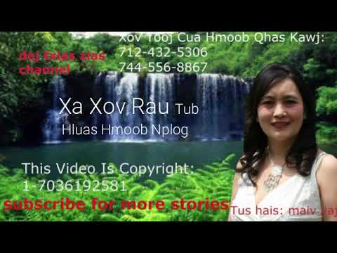 Xa Xov Rau Tub Hluas Hmoob Nplog ( Hmong Sad Stories)  12/14/18 thumbnail