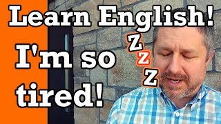 How to Describe Yourself in English | Talking about Being Tired | Video with Subtitles