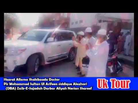 Hazrat Sahibzada Doctor Pir Mohammad Sultan ul Arifeen siddique Alazhari(DBA) UK Tour